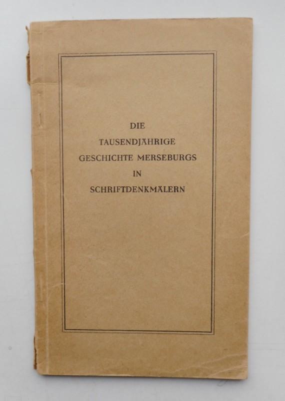 | Die tausendjährige Geschichte Merseburgs in Schriftdenkmälern. Ausstellung im Alten Rataus in Merseburg. Mit Abb.
