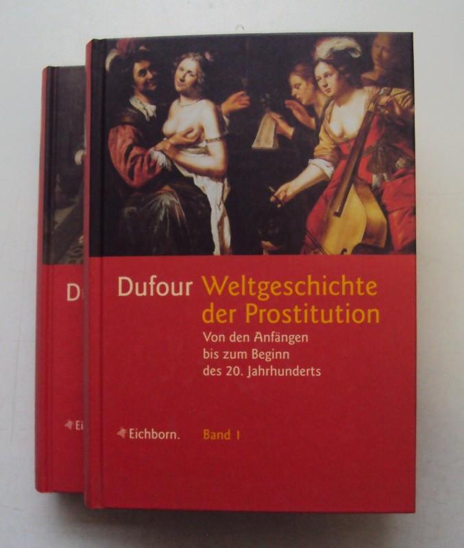 Dufour Geschichte der Prostitution. Von den Anfängen bis zum Beginn des 20. Jahrhunderts. Bd. 1: Die vorchristliche Zeit