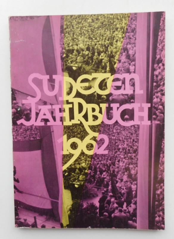 Seliger-Gemeinde (Hg.) Sudeten-Jahrbuch 1962 der Seliger-Gemeinde. Mit s/w-Abb.