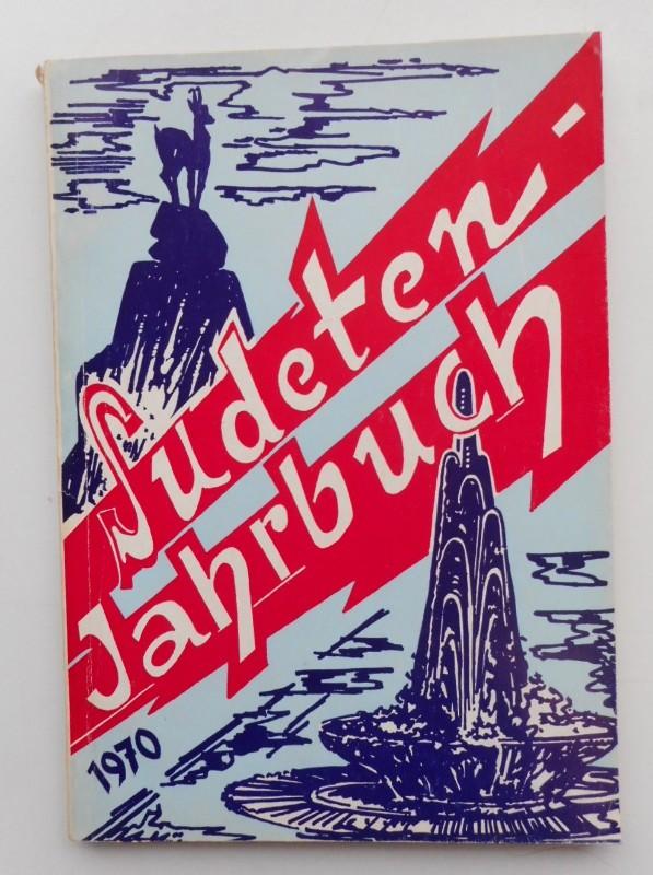 Seliger-Gemeinde (Hg.) Sudeten-Jahrbuch 1970 der Seliger-Gemeinde (19. Jg.). Mit s/w-Abb.