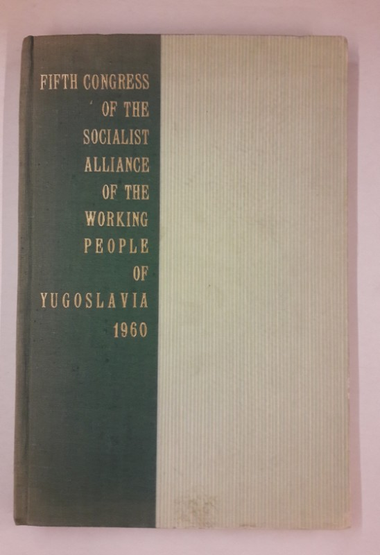   Fifth Congress of the Socialist Alliance of the Working People of Yugoslavia. According to the text prepared for publication by the Federal Commission of the Fifth Congress