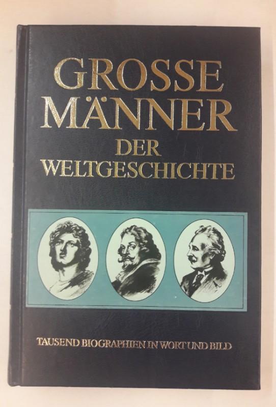 | Große Männer der Weltgeschichte. Tausend Biographien in Wort und Bild.