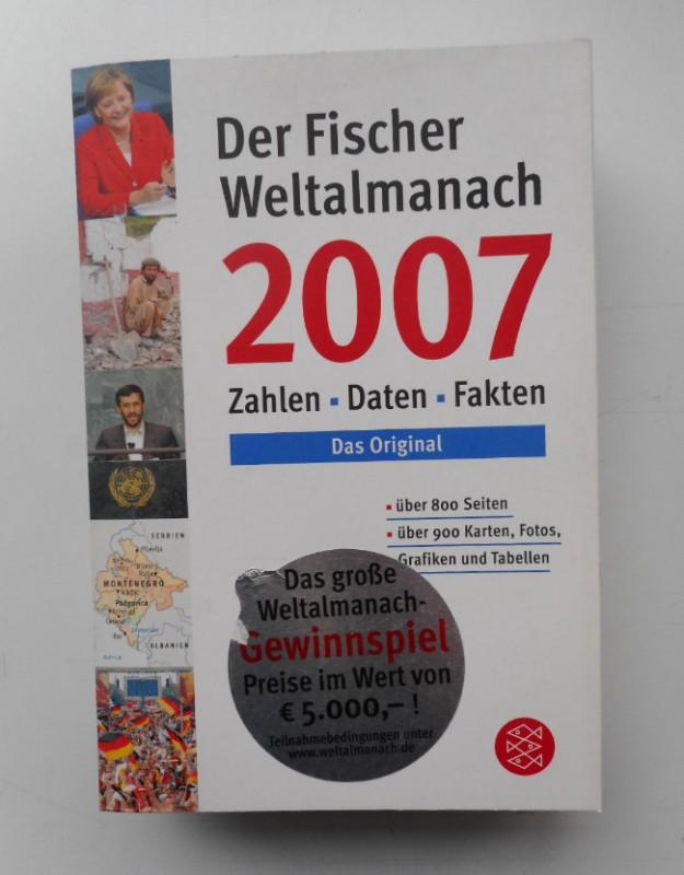 | Der Fischer Weltalmanach 2007. Zahlen - Daten - Fakten - Hintergründe.