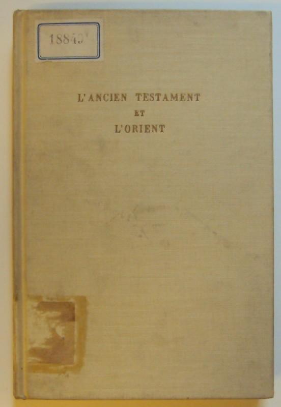   L'ancien testament et l'Orient. Études présentées aux VIes Journées Bibliques de Louvain (11-13 septembre 1954).