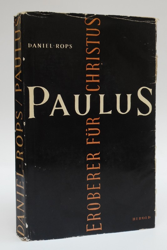 Daniel-Rops Paulus. Eroberer für Christus.