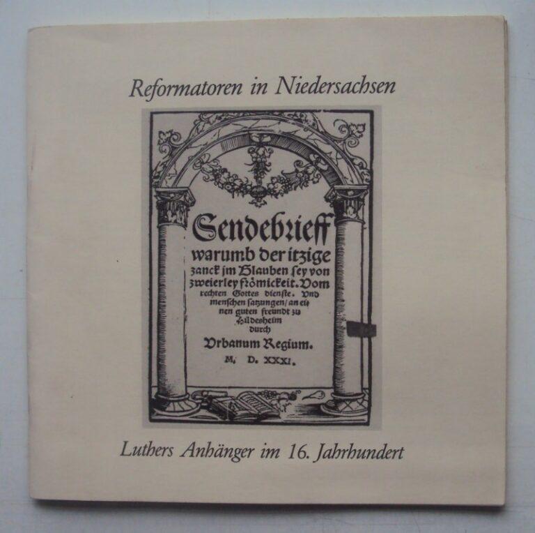| Reformatoren in Niedersachsen - Luthers Anhänger im 16. Jahrhundert. Ausstellungskatalog.
