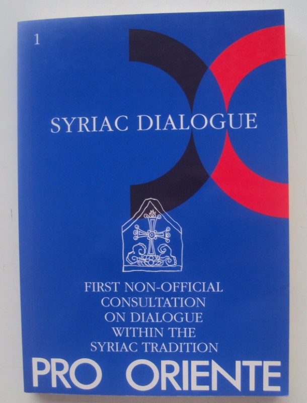 | Syriac Dialogue. First Non-Official Consultation on Dialogue within the Syriac Tradition.