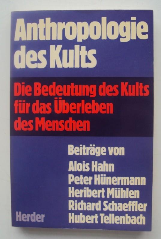 | Anthropologie des Kults. Die Bedeutung des Kults für das Überleben des Menschen. Beträge von Alois Hahn u.a.