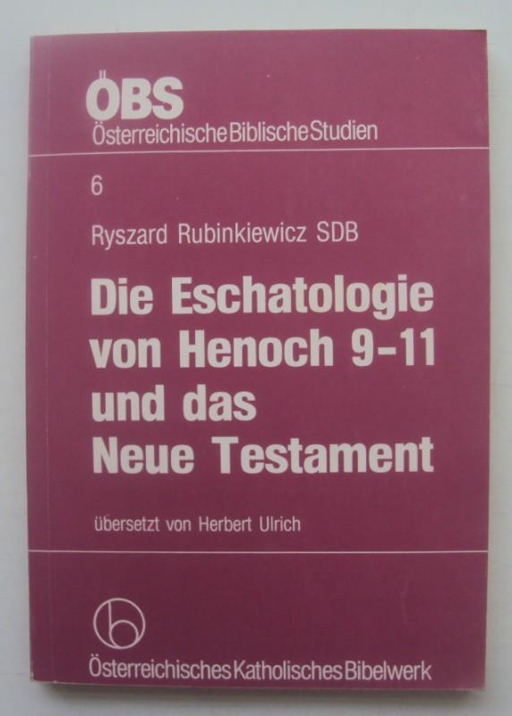 Rubinkiewicz. Ryszard Die Eschatologie von Henoch 9-11 und das Neue Testament.