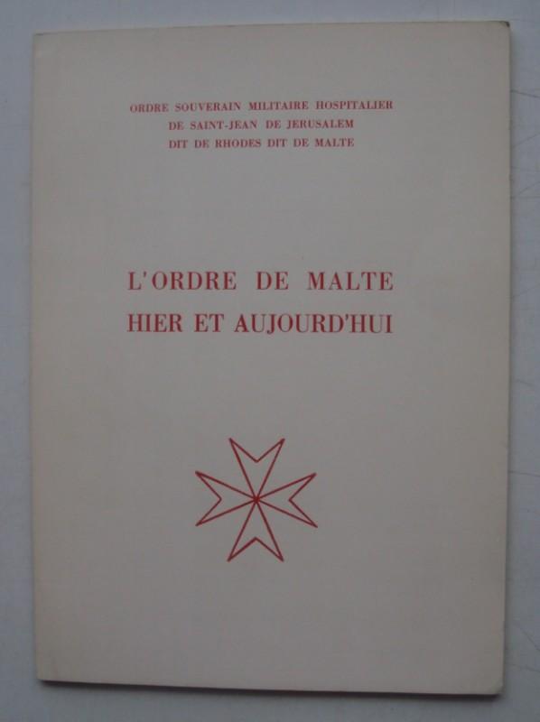   L'Ordre de Malte hier et aujourd'hui.