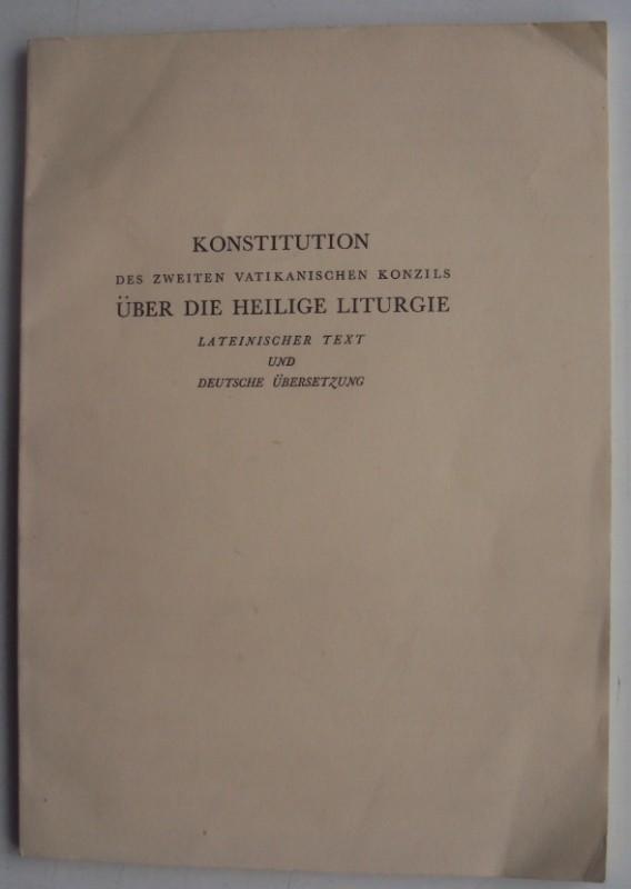| Konstitution des zweiten vatikanischen Konzils über die heilige Liturgie. Lateinischer Text und deutsche Übersetzung.