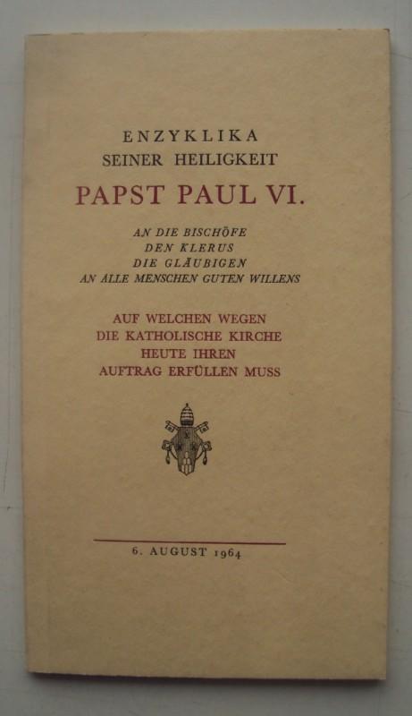 | Enzyklika Seiner Heiligkeit Papst Paul VI. An die Bischöfe