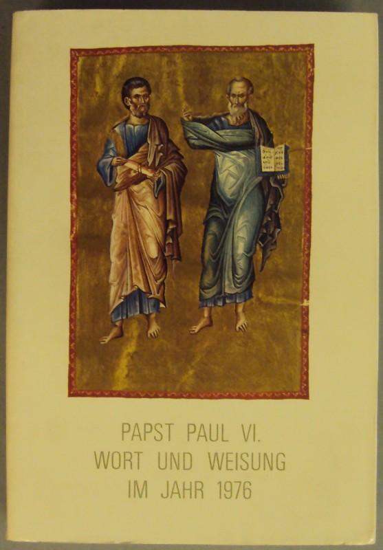 Papst Paul VI. Wort und Weisung im Jahr 1976.