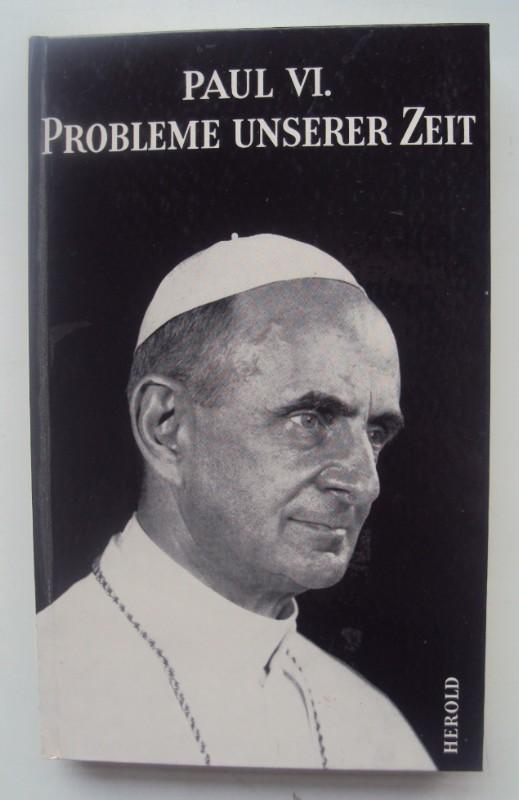 Paul VI. Probleme unserer Zeit.