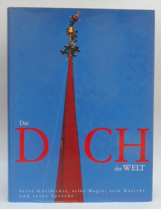   Das Dach der Welt. Seine Geschichte
