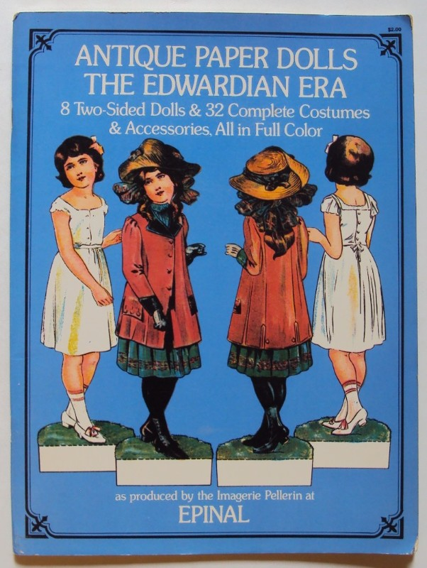   Antique Paper Dolls. The Edwardian Era as produced by the Imagerie Pellerin at Epinal. 8 Two-Sided Dolls & 32 Complete Costumes & Accessories