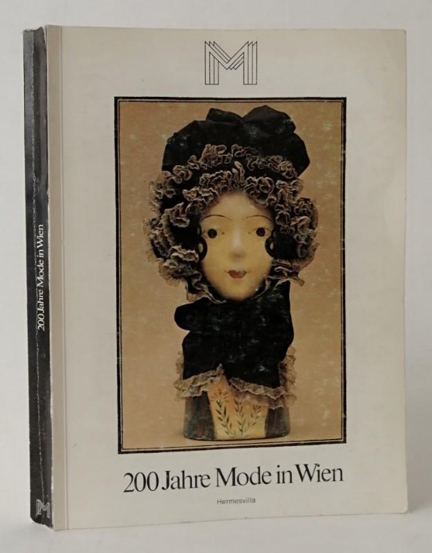 | 200 Jahre Mode in Wien. Aus den Modesammlungen des Historischen Museums der Stadt Wien. Mit 8 Bildtafeln u. 55 s/w-Abb.