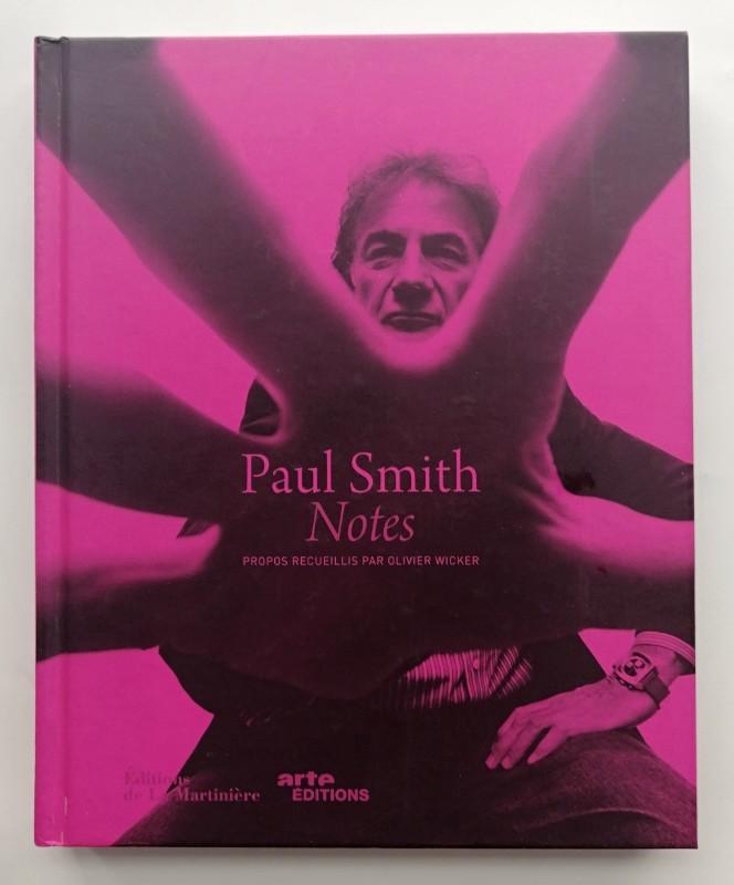 | Paul Smith - Notes. Propos recueillis par Olivier Wicker. Avec beaucoup illustrations