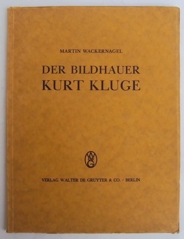 | Der Bildhauer Kurt Kluge. Einleitung von Martin Wackernagel. Mit 66 Abb. auf Tafeln