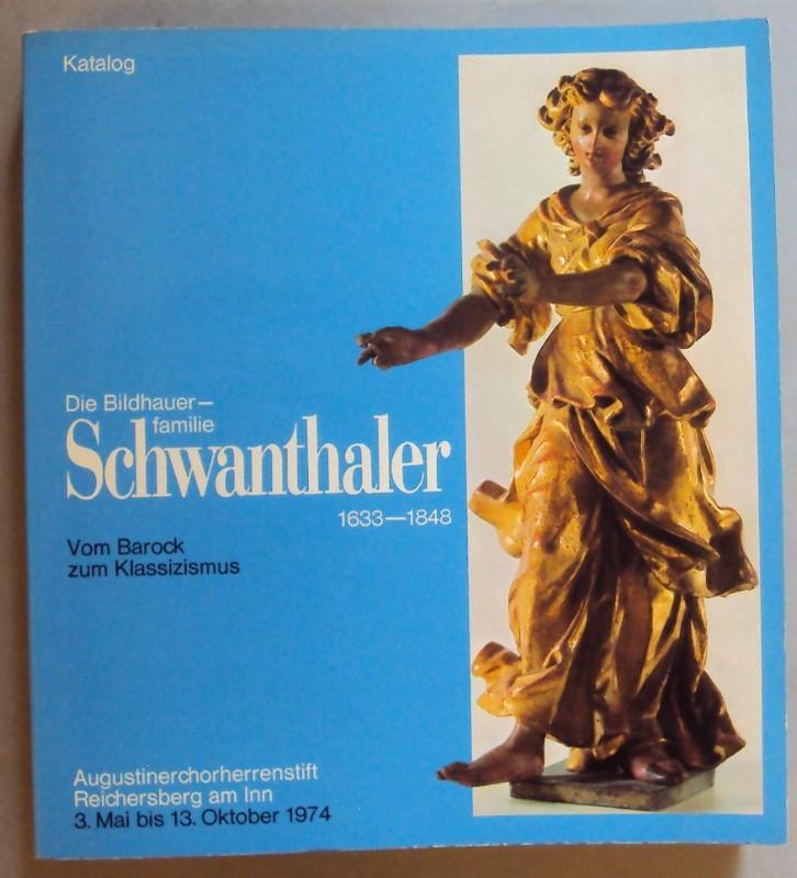 | Die Bildhauerfamilie Schwanthaler 1633-1848. Vom Barock zum Klassizismus. Ausstellungskatalog. Mit 16 Farbtafeln