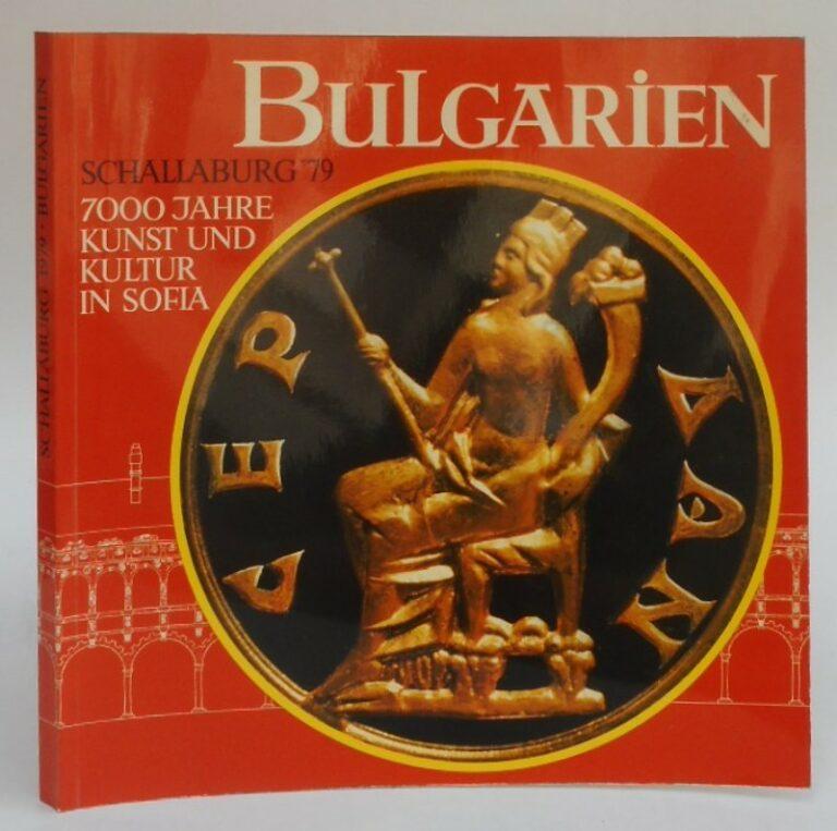 Amt d. NÖ Landesregierung (Hg.) Bulgarien. 7000 Jahre Kunst und Kultur in Sofia. Ausstellungskatalog Schloß Schallaburg. Mit zahlr. Abb.