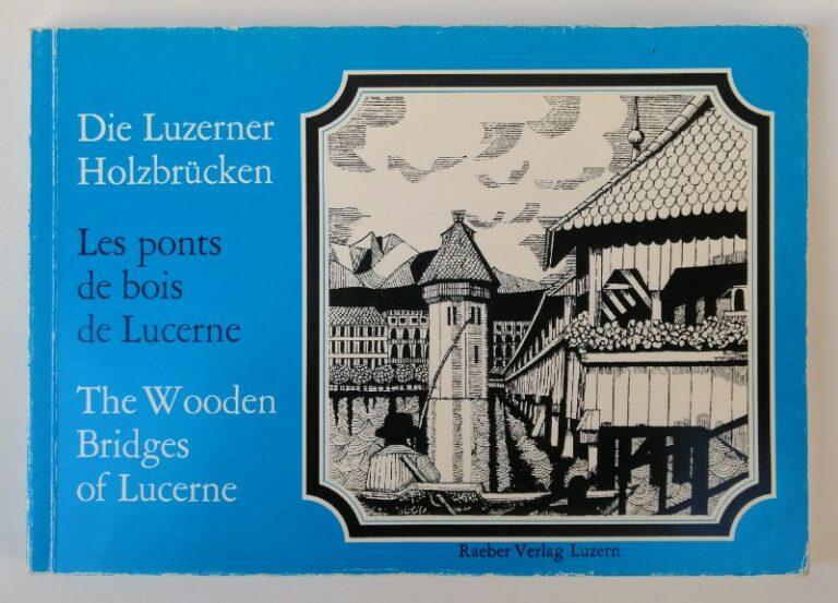 | Die Luzerner Holzbrücken / Les pons de bois de Lucerne / The Wooden Bridges of Lucerne. Vorwort von Adolf Reinle. Mit zahlr. s/w-Abb.