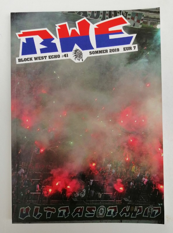Ultras Rapid BWE - Block West Echo #41. Sommer 2019. Mit zahlr. Abb.