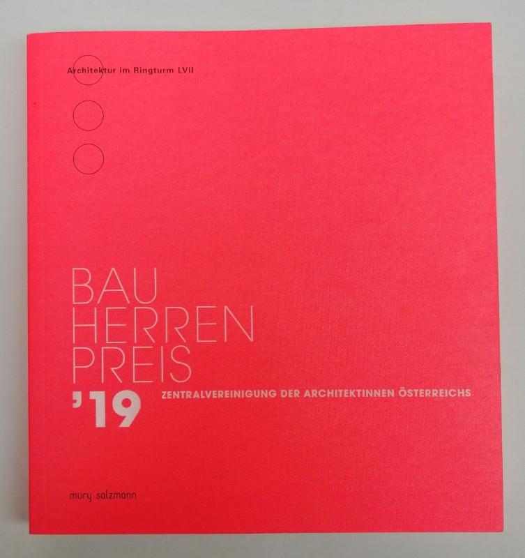 Zentralvereinigung der ArchitektInnen Österreichs (Hg.) Bauherrenpreis '19. Zentralvereinigung der ArchitektInnen Österreichs. Mit zahlr. Plänen u. Abb.