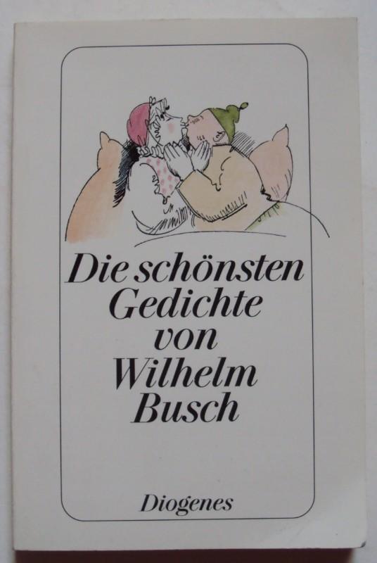 | Die schönsten Gedichte von Wilhelm Busch. Auswählt von Christian Strich.
