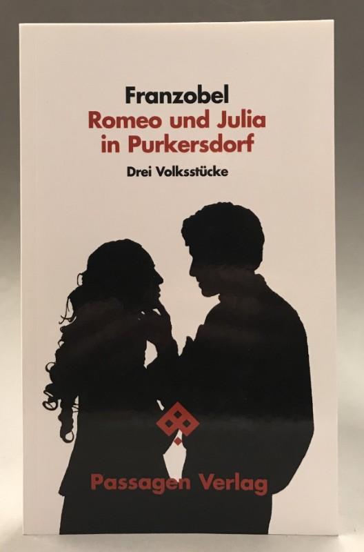 Franzobel Romeo und Julia in Purkersdorf. Drei Volksstücke.