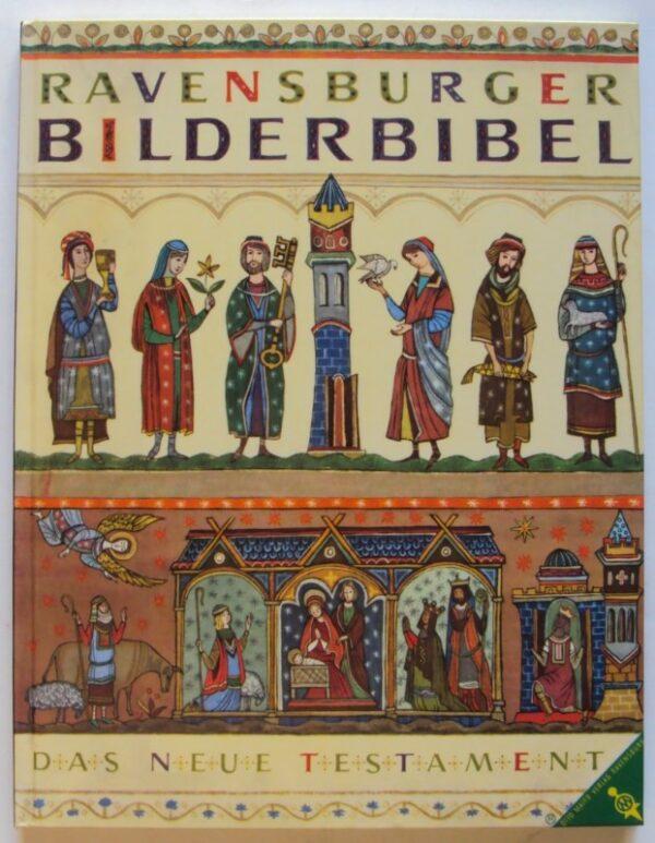 | Ravensburger Bilderbibel. Das Neue Testament. Übersetzt und geschrieben von Josef Weiger