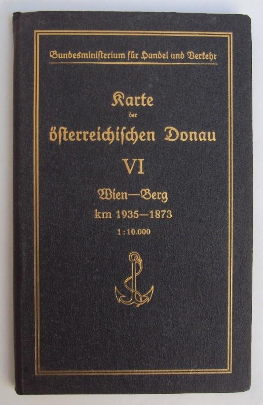 Bundesministerium für Handel und Verkehr Karte der österreichischen Donau. VI: Wien-Berg