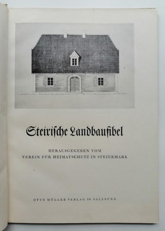 Verein für Heimatschutz in Steiermark (Hg.) Steirische Landbaufibel. Mit zahlr. Abb. u. Illustrationen