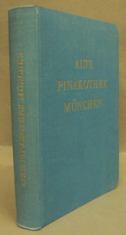 | Alte Pinakothek München. Kurzes Verzeichnis der Bilder. Amtliche Ausgabe 1957. Mit 266 Abb.