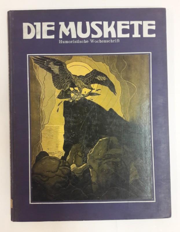 """Humoristische Wochenschrift """"Die Muskete"""" (Hg.) Die Muskete. Humoristische Wochenschrift. 21. Band. Okt.1915 bis März 1916. Nr. 523-548. Inklusive Beiblatt."""