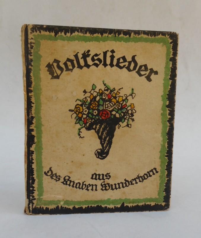 | Volkslieder aus Des Knaben Wunderhorn. Holzschnitte und Schrift von Ida Berisch.