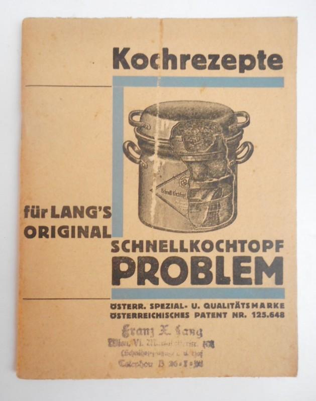 | Kochrezepte für Lang's Original Schnellkochtopf Problem. Österr. Spezial und Qualitätsmarke Österr. Patent Nr 125648