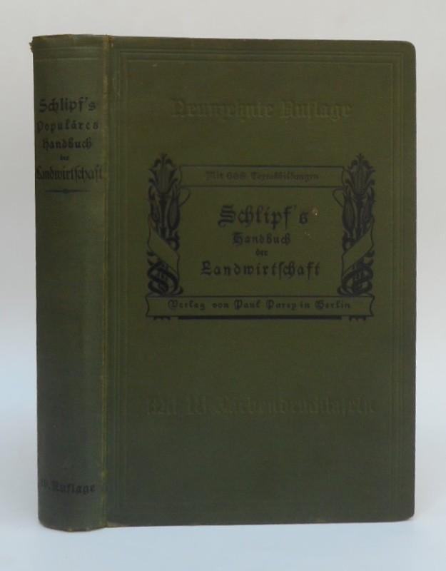 | Schlipf's Handbuch der Landwirtschaft. Mit 668 Fig. im Text u. 18 Farbendrucktafeln