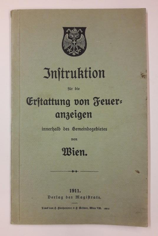 | Instruktion für die Erstattung von Feueranzeigen innerhalb des Gemeindegebiets von Wien.