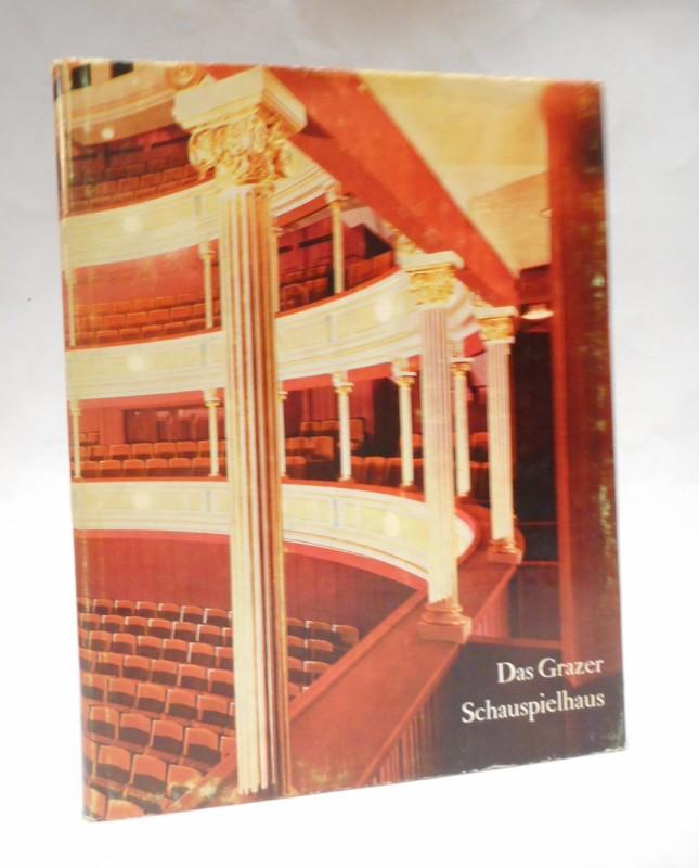   Das Grazer Schauspielhaus. Hgg. v. d. Vereinigten Bühnen