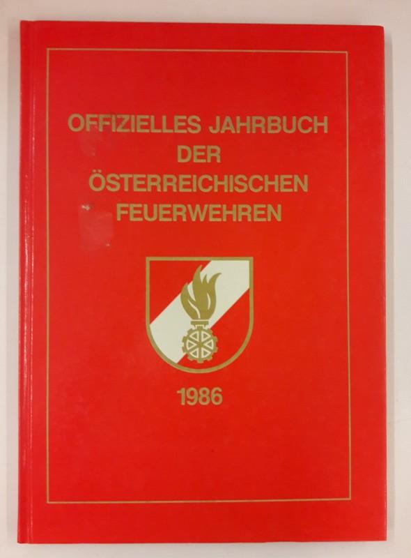 Arbeitsgemeinschaft für Feuerwehrpublikationen (Hg.) Offizielles Jahrbuch der österreichischen Feuerwehren 1986. Mit vielen Abb.