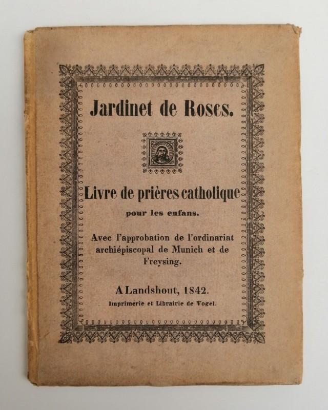 | Jardinet des Roses. Livre de prières catholique pour les enfants. Avec beaucoup des illustrations