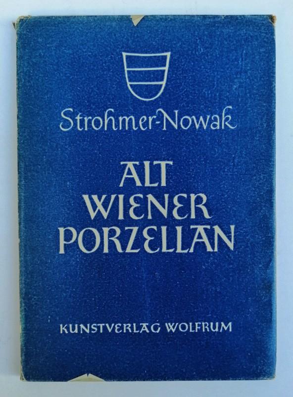 Strohmer / Nowak Altwiener Porzellan. Mit 32 Tafeln