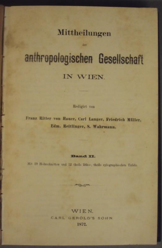 | Mittheilungen der anthropologischen Gesellschaft in Wien. Bd. II. Mit 19 Holzschnitten und 12 theils litho-