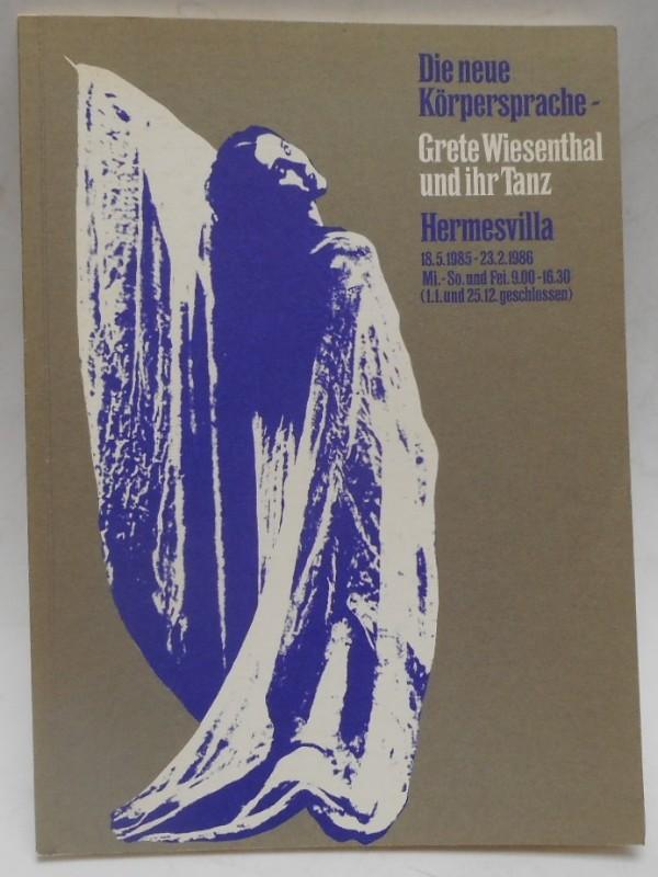 | Die neue Körpersprache - Grete Wiesenthal und ihr Tanz. Historisches Museum der Stadt Wien