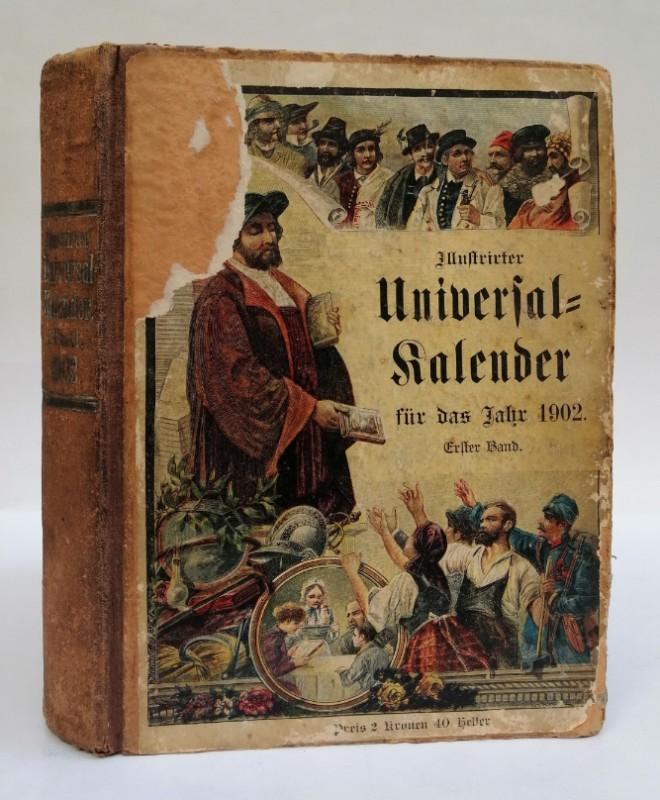 | Illustrirter Universal-Kalender für das Jahr 1902. Jahrbuch des Unterhaltenden und Nützlichen für Stadt und Land. Mit vielen Illustrationen. Erster Theil.