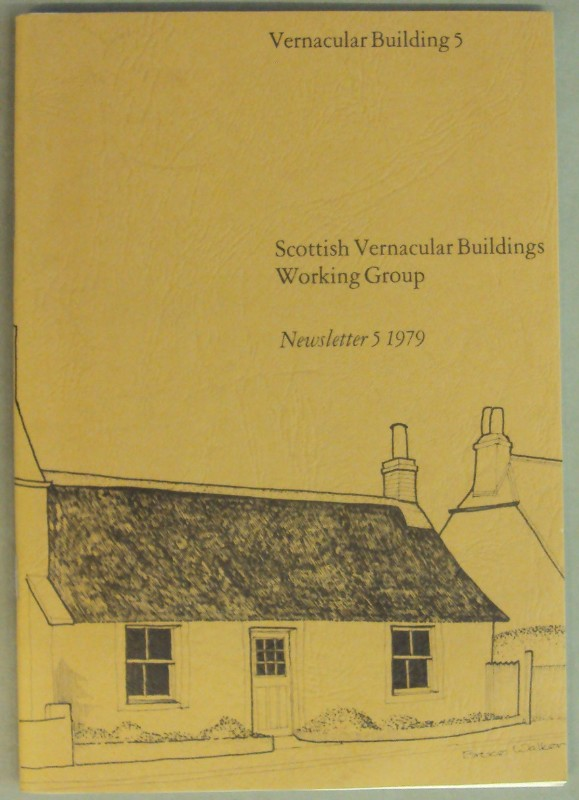   Scottish Vernacular Buildings Working Group: Newsletter 5 - 1979.