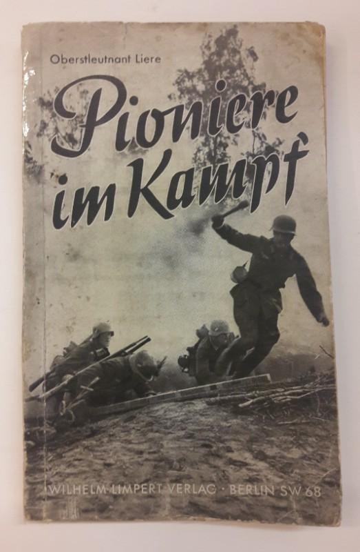 Oberstleutnant Liere Pioniere im Kampf. Erlebnisberichte aus dem Polenfeldzug 1939. Mit 4 Karten