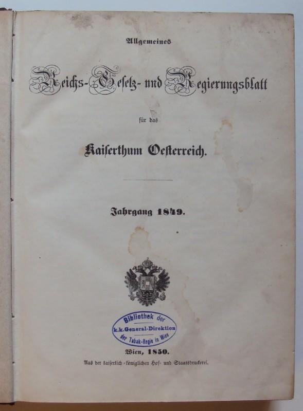 | Allgemeines Reichs-Gesetz- und Regierungsblatt für das Kaiserthum Oesterreich. Jahrgang 1849. Mit einigen Uniformtafeln