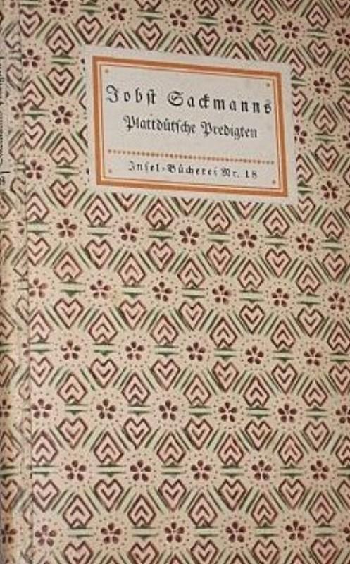 | Plattdütsche Predigten von Jobst Sackmann. Weiland Pastor to Limmer bi Hannover 1680-1718.